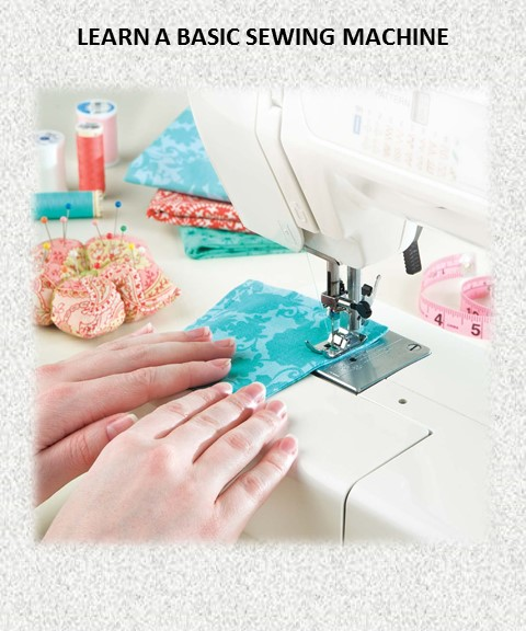 Introduce and Learn a Basic Sewing Machine